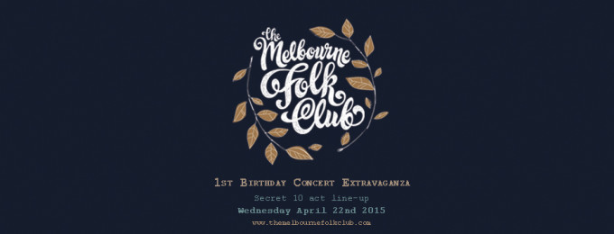 April-22nd-The-Melbourne-Folk-Club-1st-Birthday-Extravaganza-Secret-Lineup