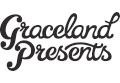 Graceland Presents